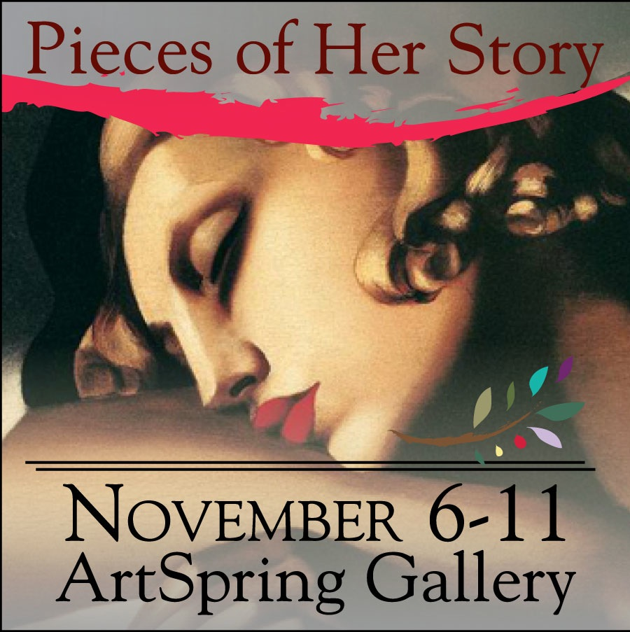 Join us for the 3rd Annual Pieces of Her Story Art Exhibit